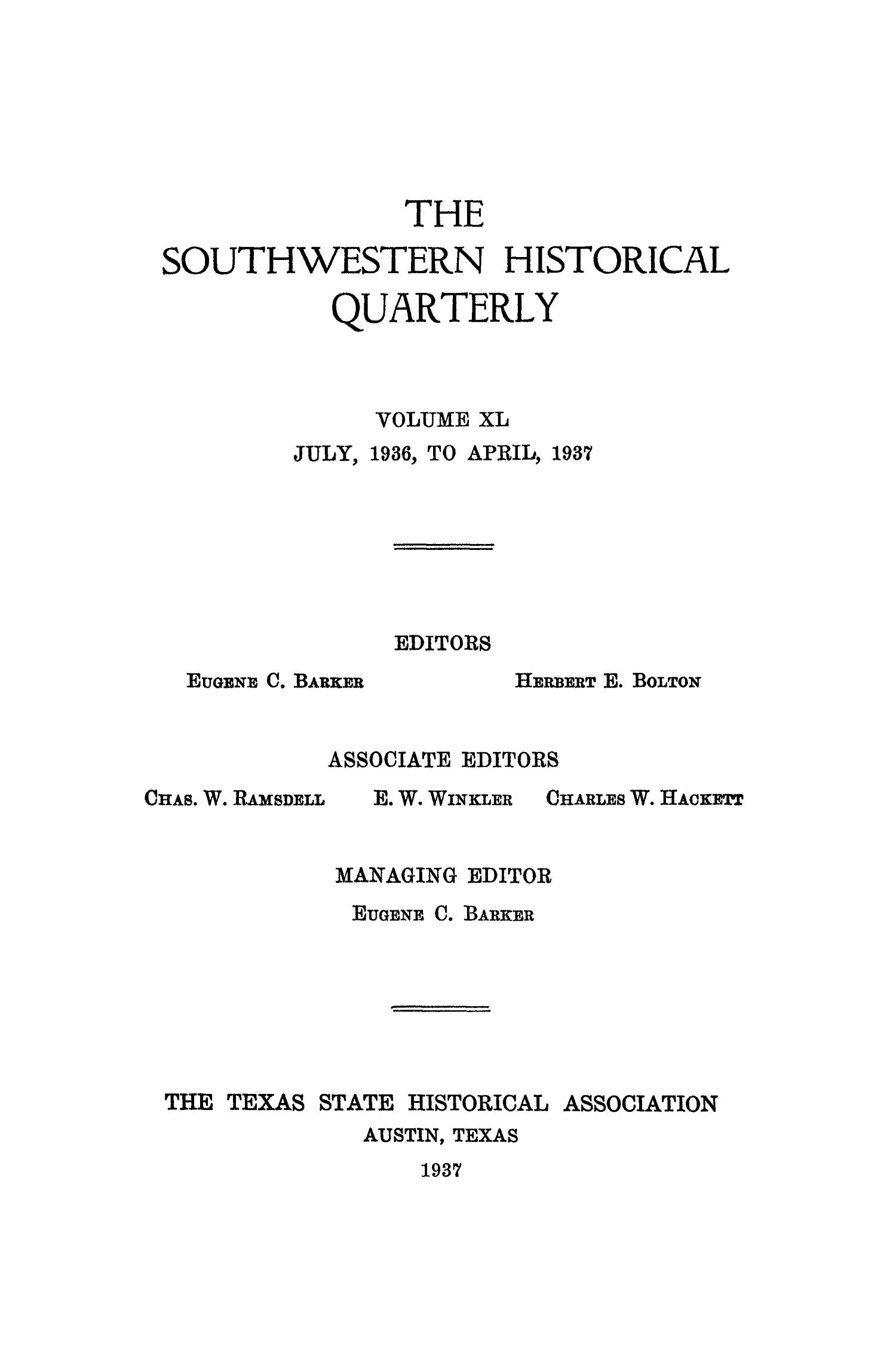 The Southwestern Historical Quarterly, Volume 40, July 1936 - April, 1937                                                                                                      Front Cover