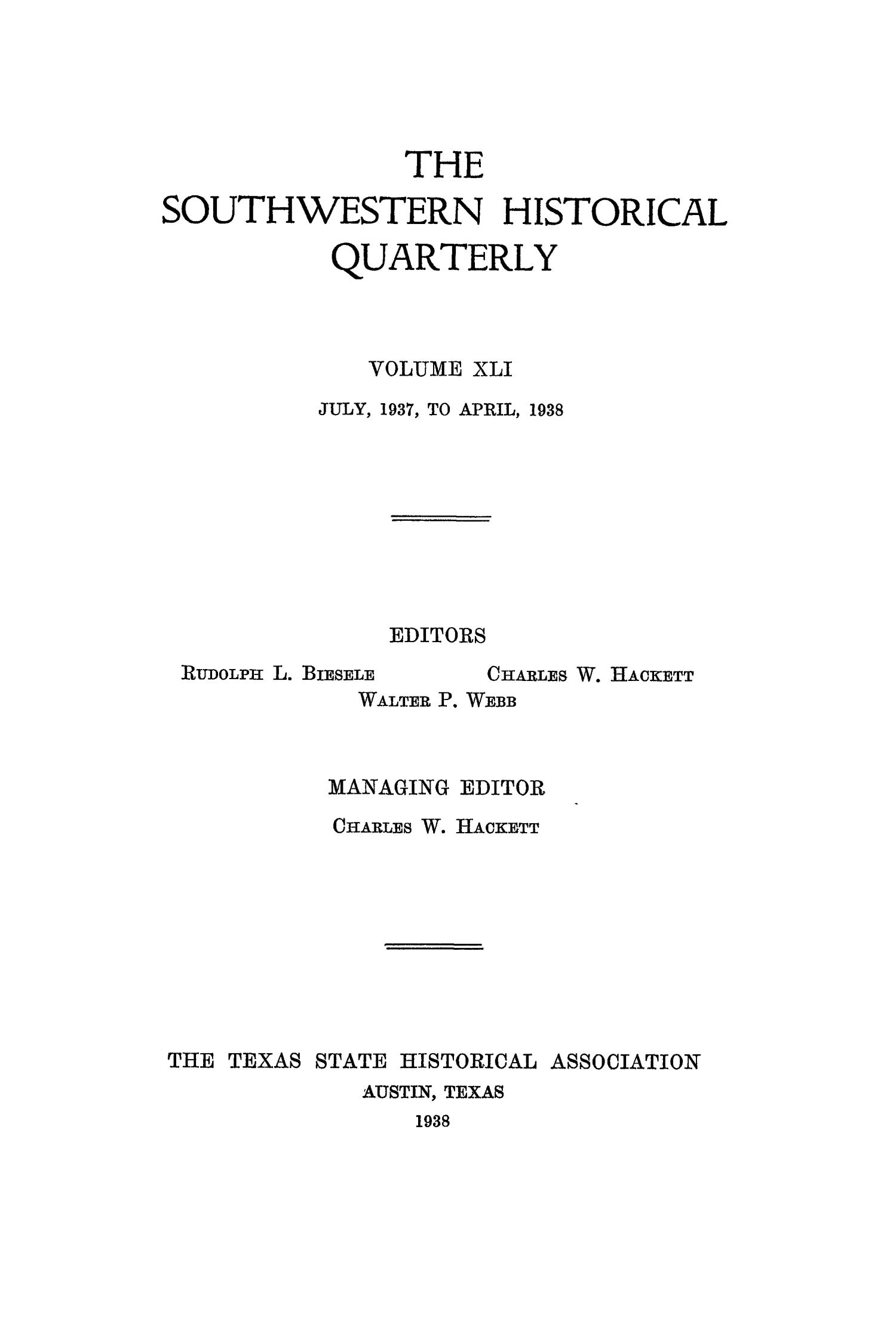 The Southwestern Historical Quarterly, Volume 41, July 1937 - April, 1938                                                                                                      Front Cover