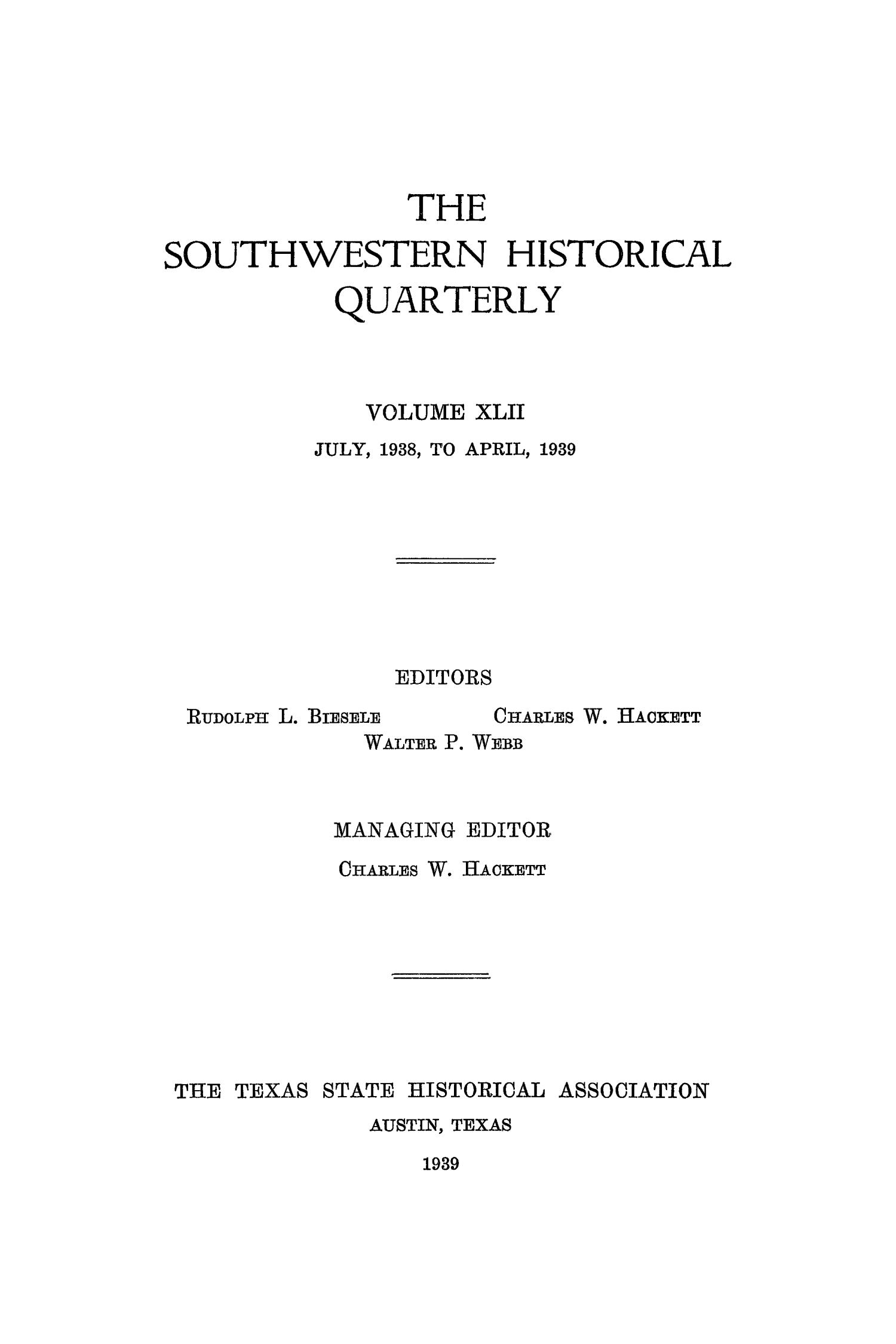 The Southwestern Historical Quarterly, Volume 42, July 1938 - April, 1939                                                                                                      Front Cover