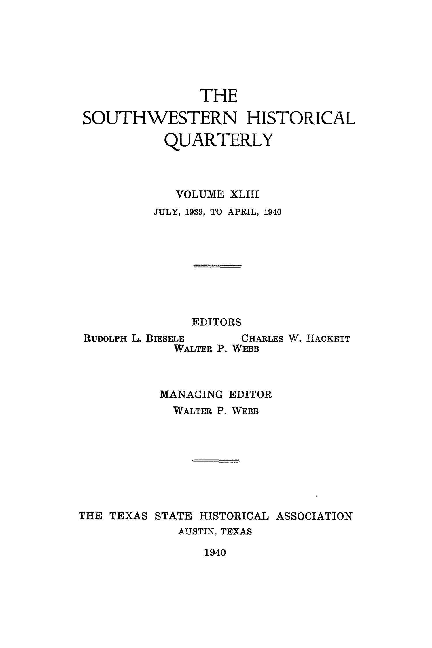 The Southwestern Historical Quarterly, Volume 43, July 1939 - April, 1940                                                                                                      Front Cover