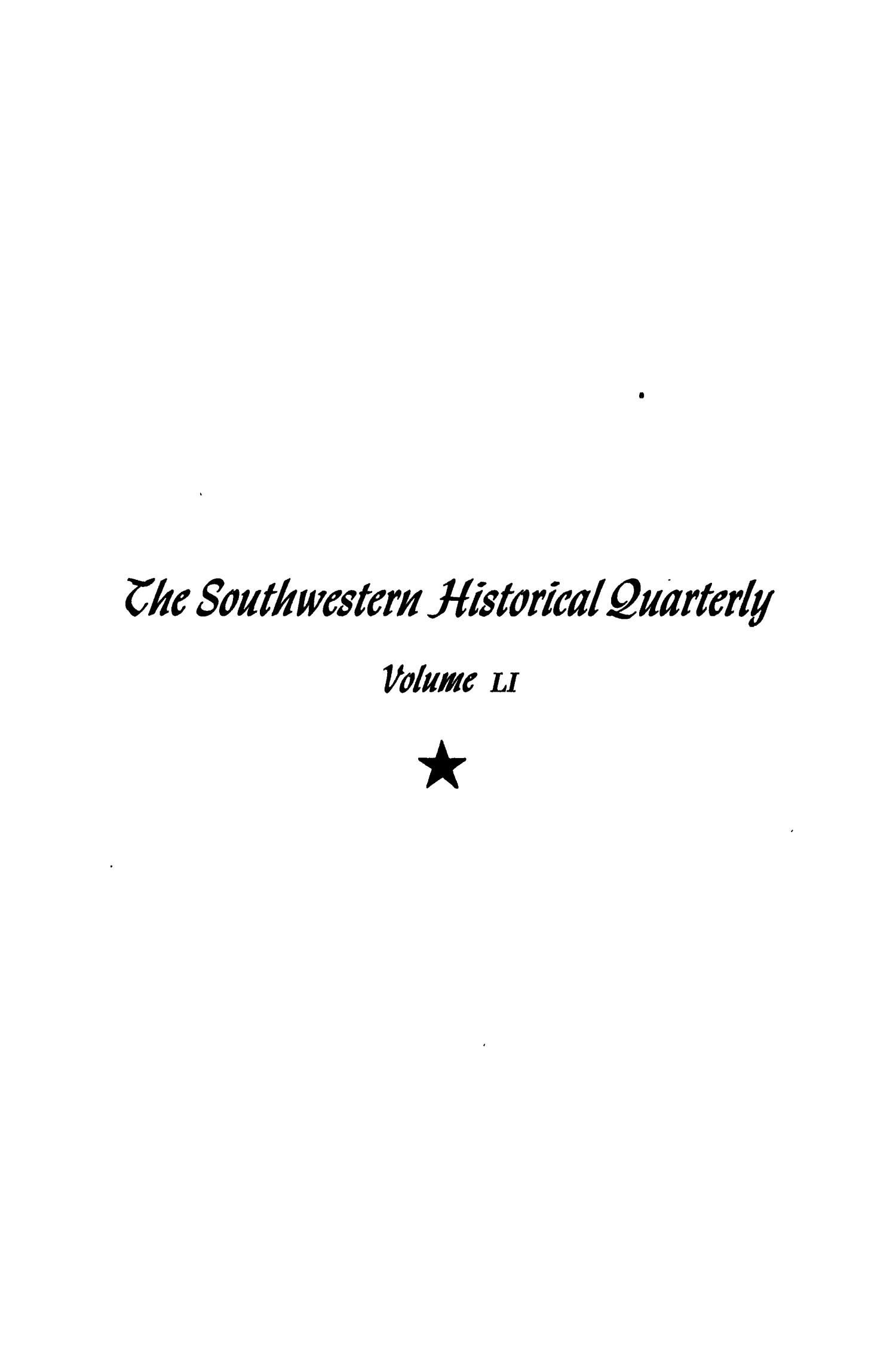The Southwestern Historical Quarterly, Volume 51, July 1947 - April, 1948                                                                                                      Front Cover