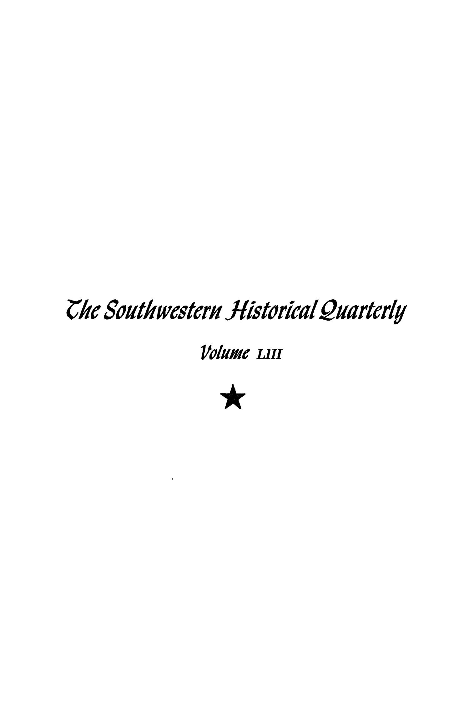 The Southwestern Historical Quarterly, Volume 53, July 1949 - April, 1950                                                                                                      Front Cover
