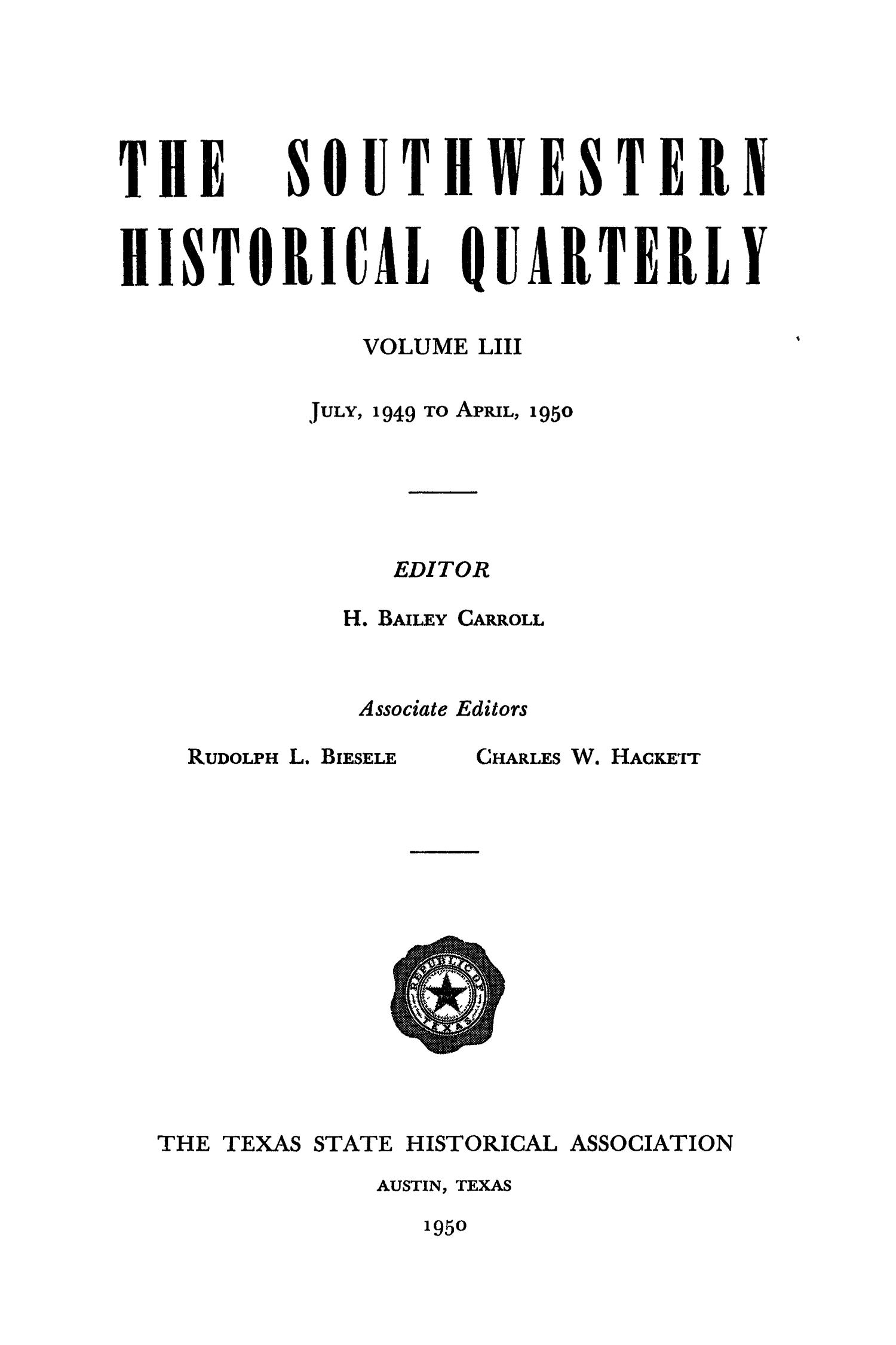 The Southwestern Historical Quarterly, Volume 53, July 1949 - April, 1950                                                                                                      None