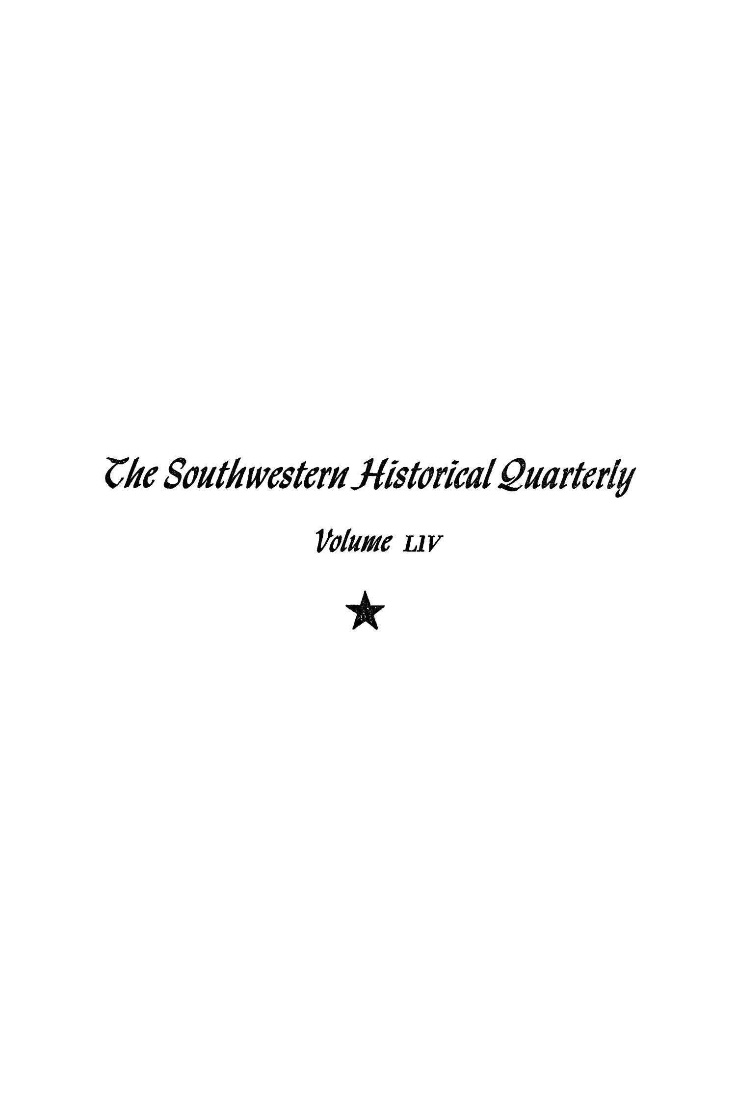 The Southwestern Historical Quarterly, Volume 54, July 1950 - April, 1951                                                                                                      Front Cover