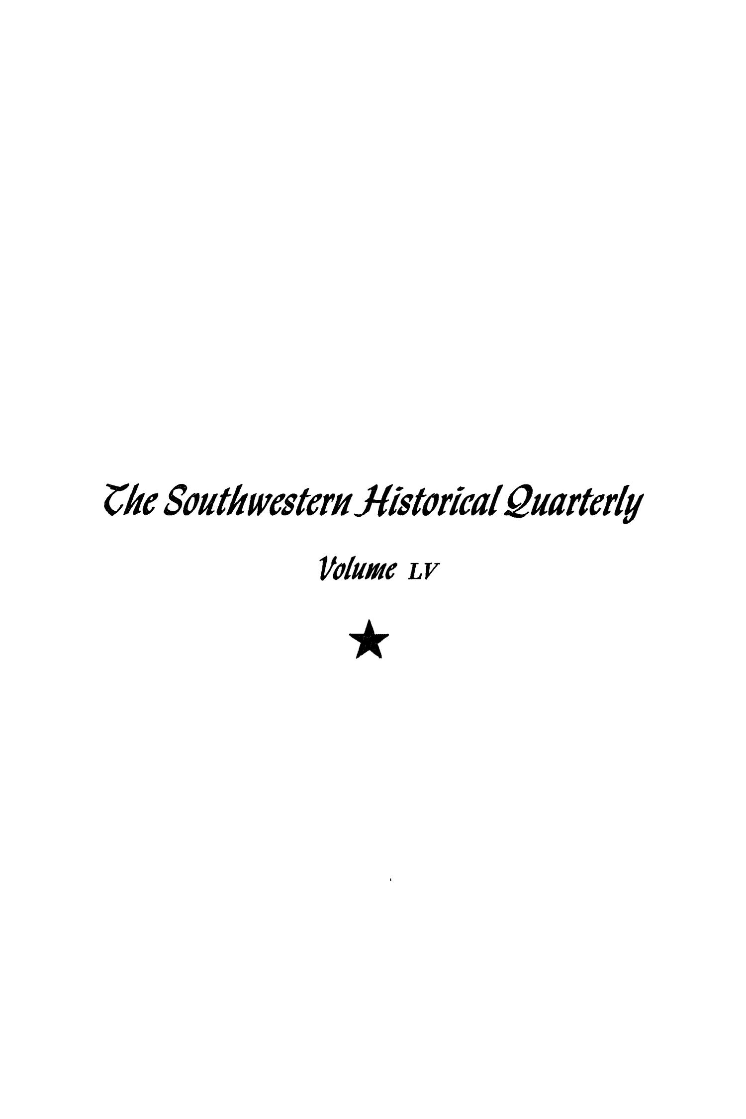 The Southwestern Historical Quarterly, Volume 55, July 1951 - April, 1952                                                                                                      Front Cover