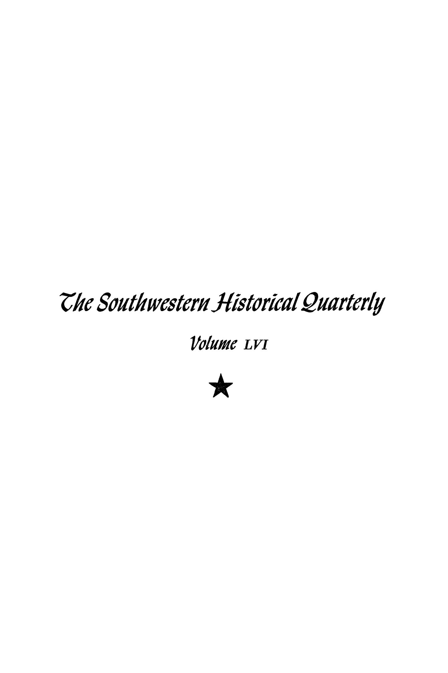 The Southwestern Historical Quarterly, Volume 56, July 1952 - April, 1953                                                                                                      Front Cover