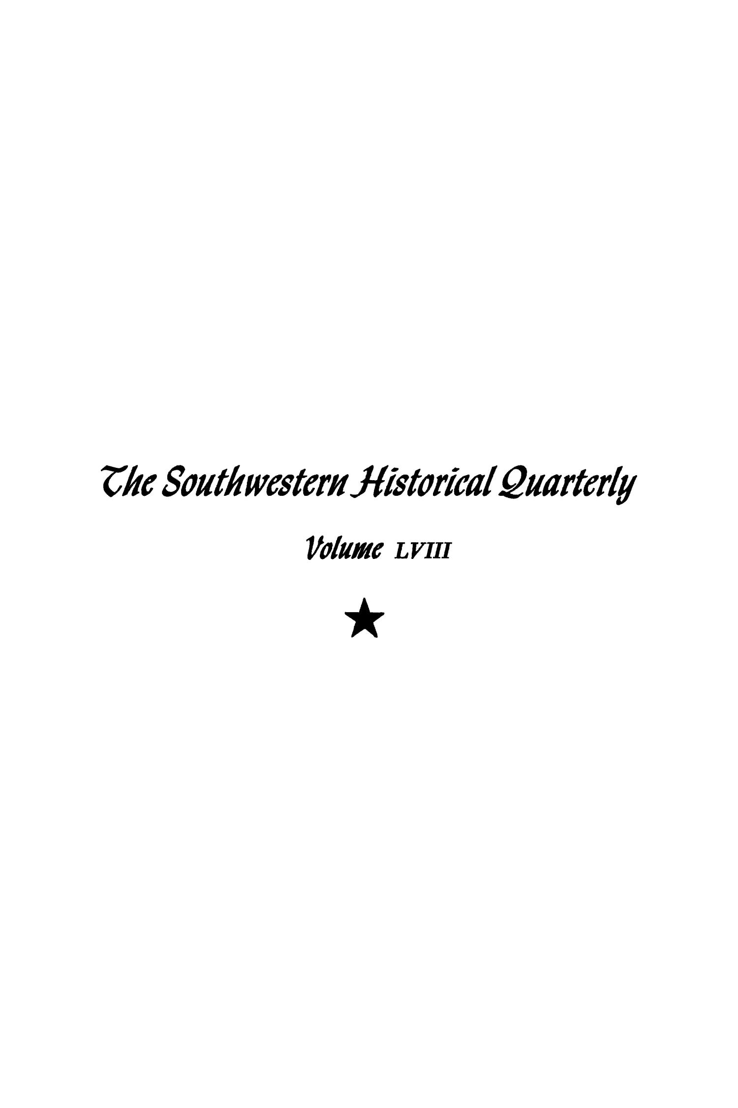 The Southwestern Historical Quarterly, Volume 58, July 1954 - April, 1955                                                                                                      Front Cover