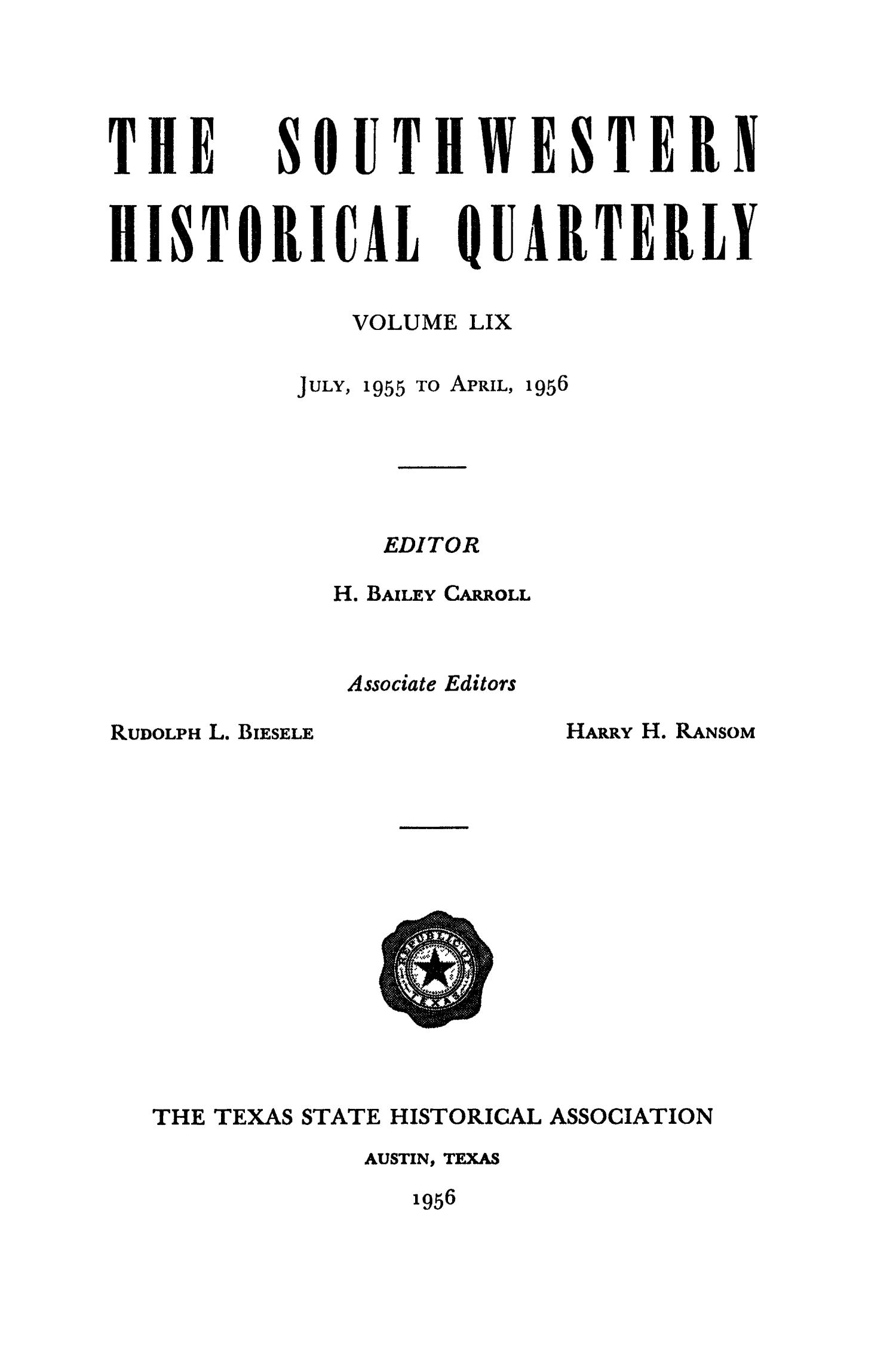 The Southwestern Historical Quarterly, Volume 59, July 1955 - April, 1956                                                                                                      None