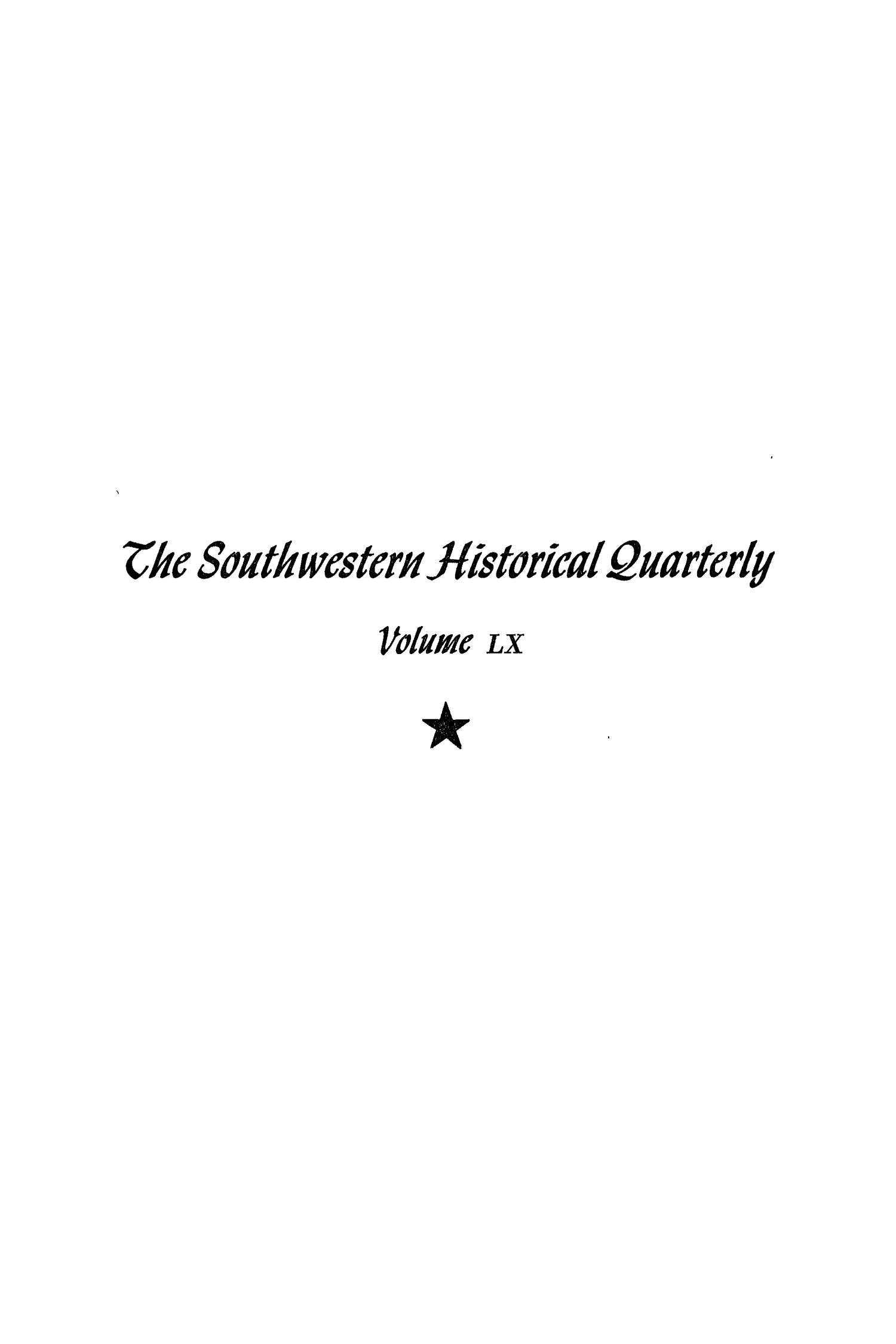 The Southwestern Historical Quarterly, Volume 60, July 1956 - April, 1957                                                                                                      Front Cover