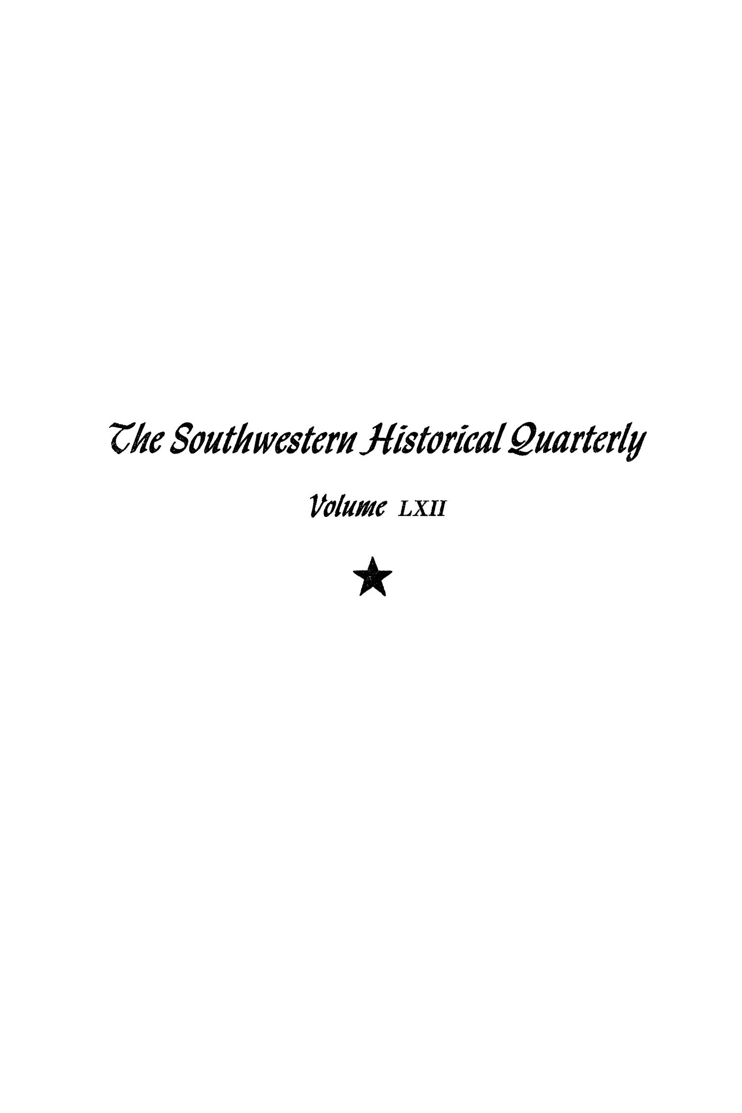 The Southwestern Historical Quarterly, Volume 62, July 1958 - April, 1959                                                                                                      Front Cover