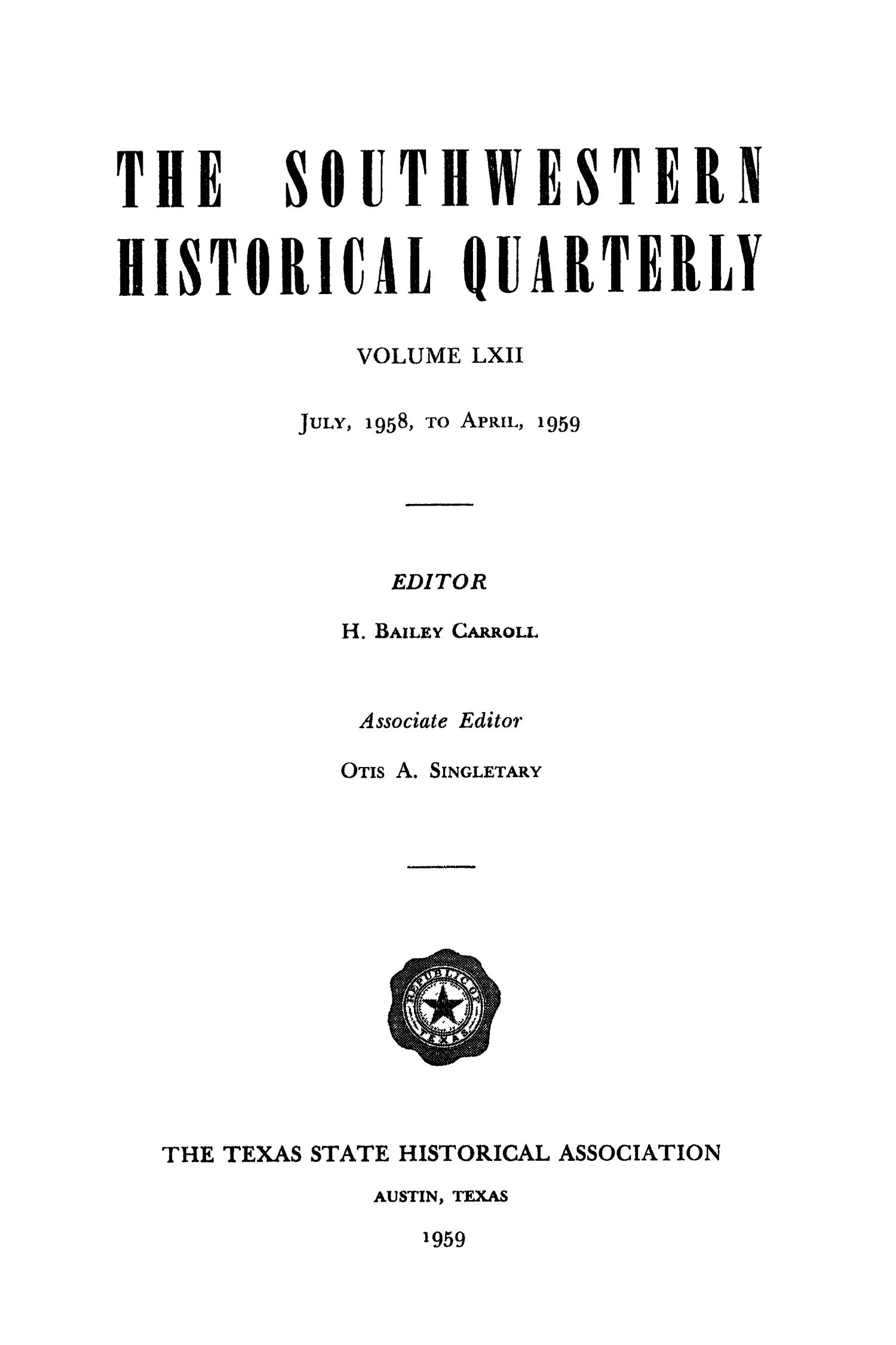 The Southwestern Historical Quarterly, Volume 62, July 1958 - April, 1959                                                                                                      Title Page