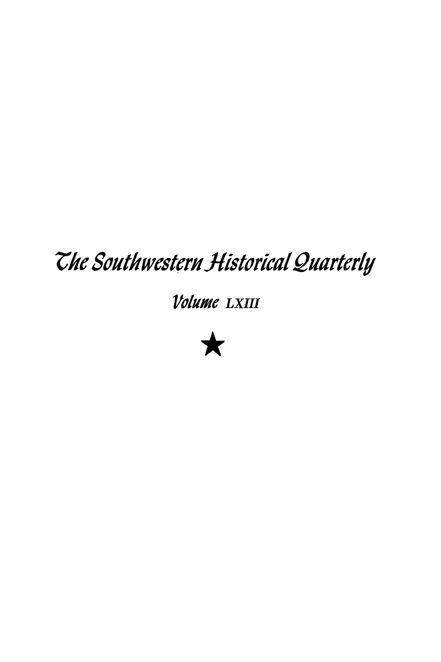 The Southwestern Historical Quarterly, Volume 63, July 1959 - April, 1960                                                                                                      None