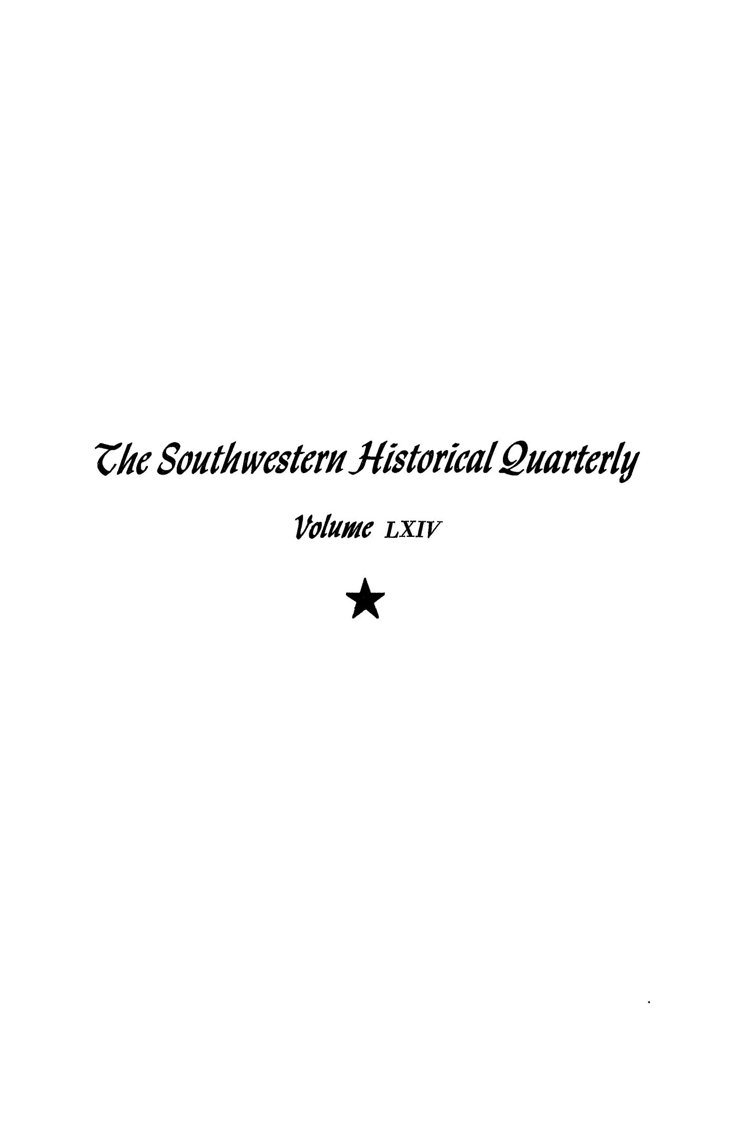 The Southwestern Historical Quarterly, Volume 64, July 1960 - April, 1961                                                                                                      None