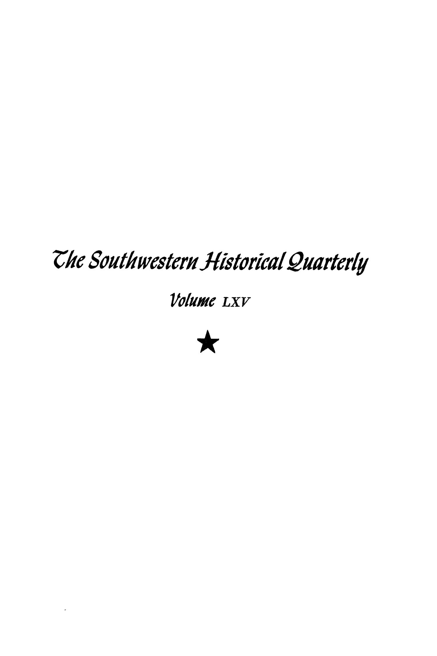 The Southwestern Historical Quarterly, Volume 65, July 1961 - April, 1962                                                                                                      None