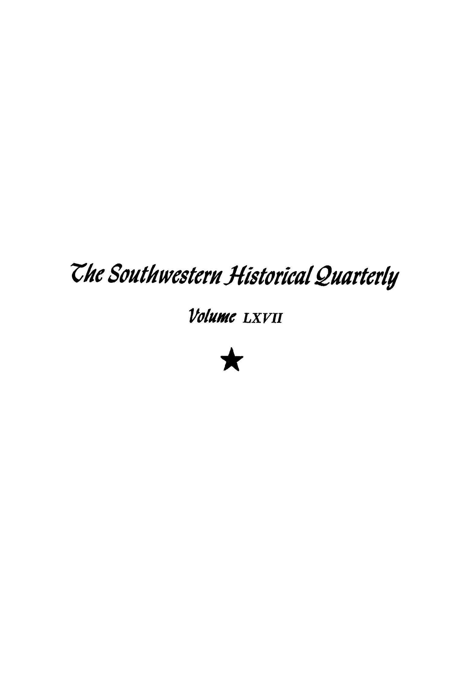 The Southwestern Historical Quarterly, Volume 67, July 1963 - April, 1964                                                                                                      None