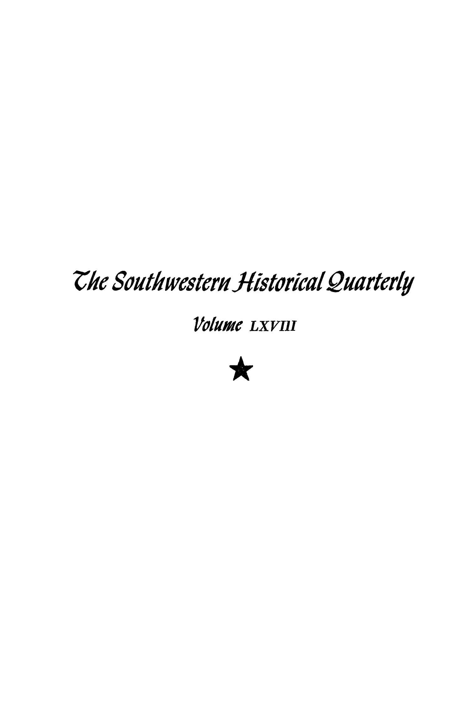 The Southwestern Historical Quarterly, Volume 68, July 1964 - April, 1965                                                                                                      None
