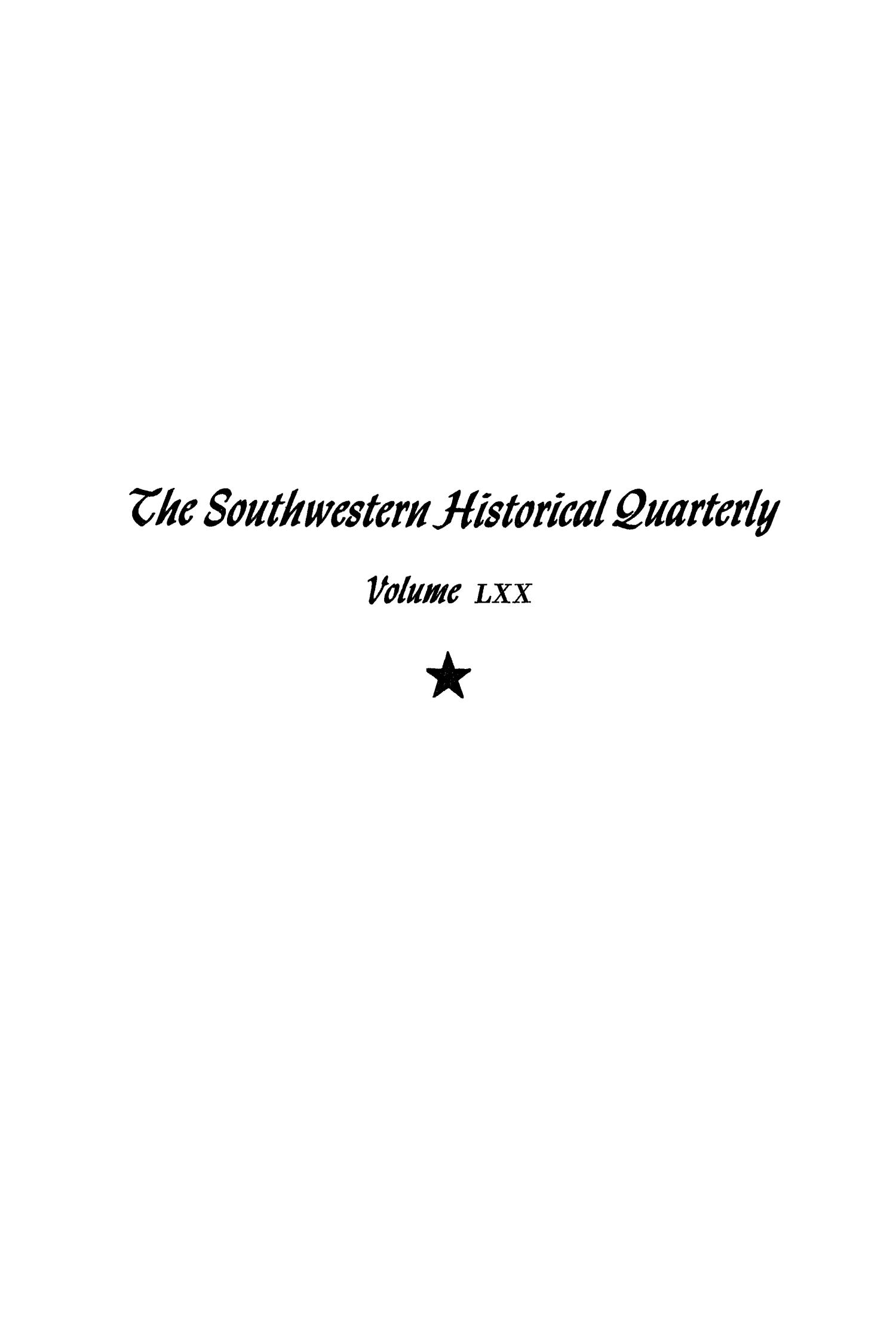 The Southwestern Historical Quarterly, Volume 70, July 1966 - April, 1967                                                                                                      None