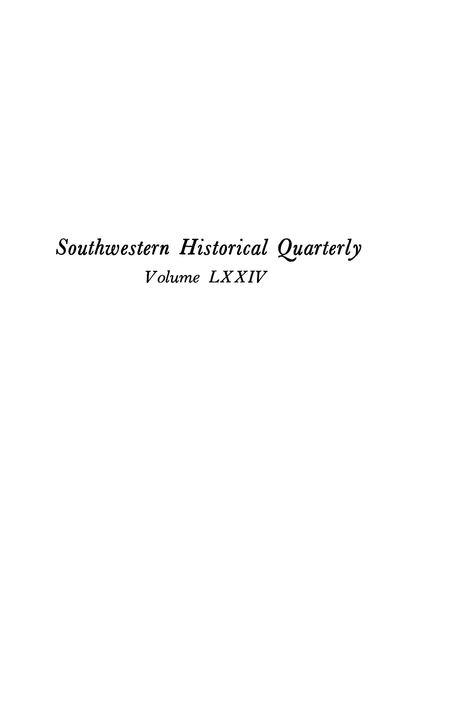 The Southwestern Historical Quarterly, Volume 74, July 1970 - April, 1971                                                                                                      None