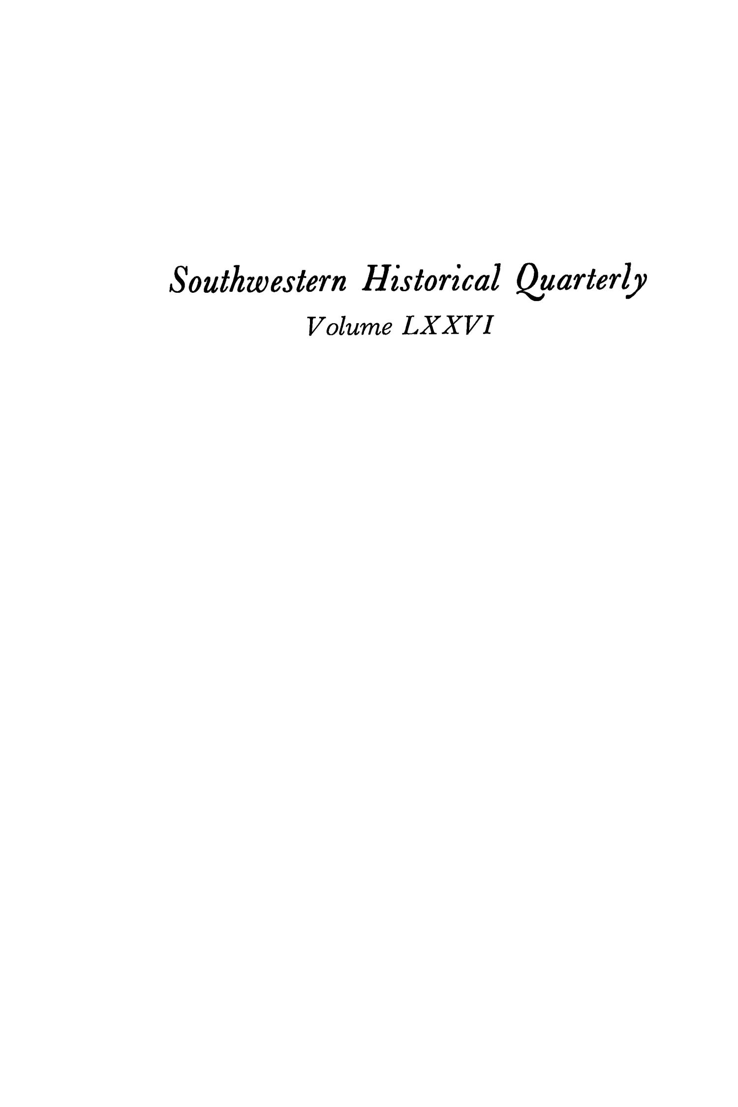 The Southwestern Historical Quarterly, Volume 76, July 1972 - April, 1973                                                                                                      None