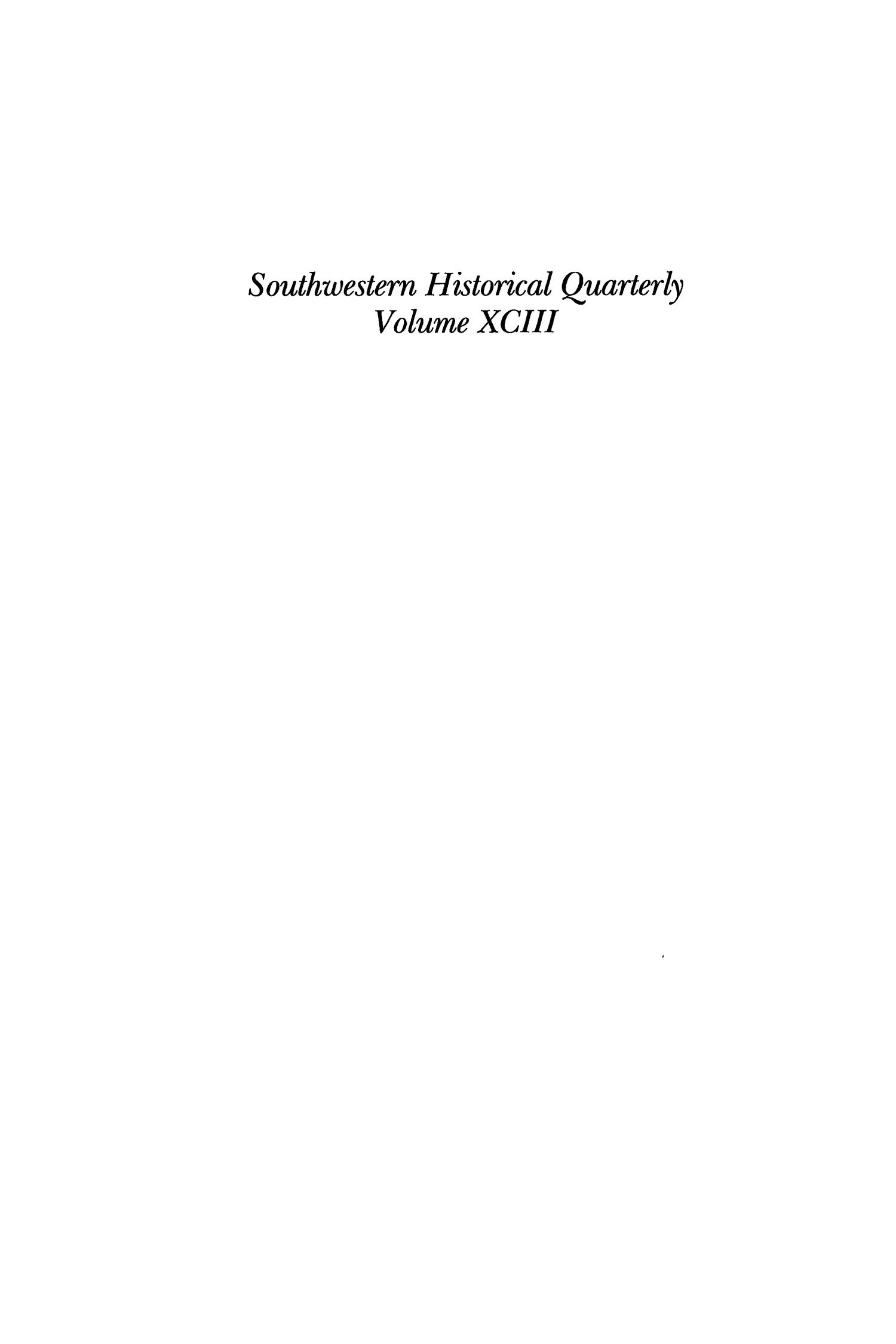 The Southwestern Historical Quarterly, Volume 93, July 1989 - April, 1990                                                                                                      None