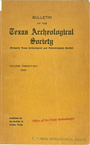 Primary view of object titled 'Bulletin of the Texas Archeological Society, Volume 26,1955'.