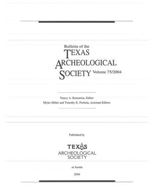 Primary view of object titled 'Bulletin of the Texas Archeological Society, Volume 75, 2004'.