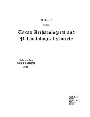 Primary view of object titled 'Bulletin of the Texas Archaeological and Paleontological Society, Volume 2, September 1930'.