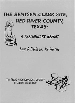 Primary view of object titled 'The Bentsen-Clark Site, Red River County, Texas: A Preliminary Report'.