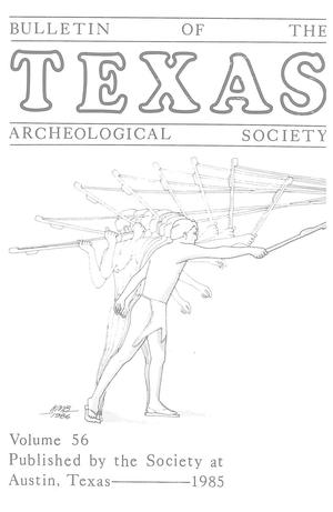 Bulletin of the Texas Archeological Society, Volume 56, 1985