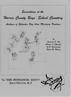 Primary view of object titled 'Excavations at the Harris County Boys' School Cemetery: Analysis of Galveston Bay Area Mortuary Practices'.