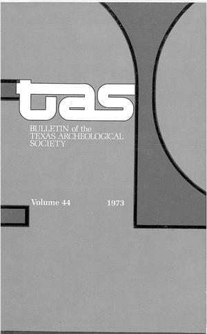 Primary view of object titled 'Bulletin of the Texas Archeological Society, Volume 44, 1973'.