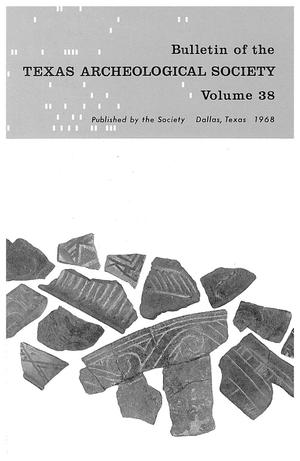 Bulletin of the Texas Archeological Society, Volume 38, 1967