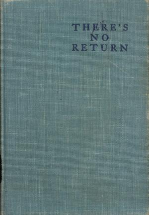Primary view of object titled 'There's No Return'.
