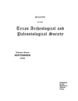 Bulletin of the Texas Archeological and Paleontological Society, Volume 7, September 1935