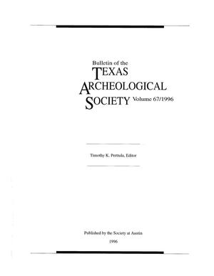 Bulletin of the Texas Archeological Society, Volume 67, 1996