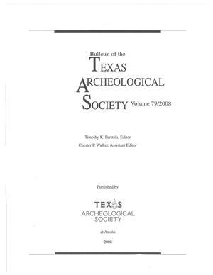 Bulletin of the Texas Archeological Society, Volume 79, 2008