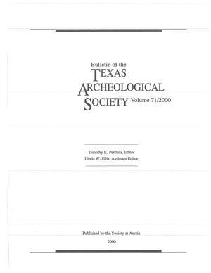 Bulletin of the Texas Archeological Society, Volume 71, 2000