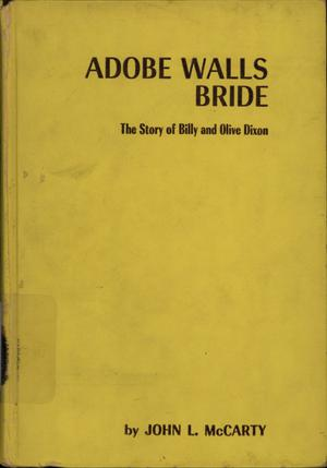 Primary view of object titled 'Adobe Walls Bride: The Story of Billy and Olive King Dixon'.