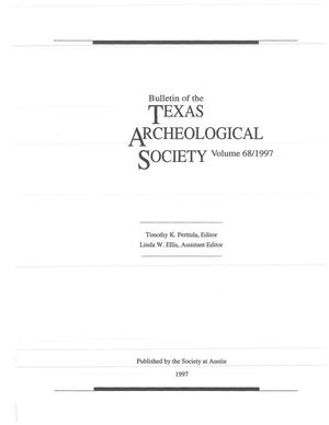 Bulletin of the Texas Archeological Society, Volume 68, 1997