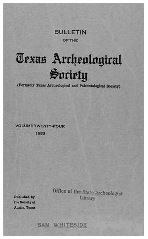 Primary view of object titled 'Bulletin of the Texas Archeological Society, Volume 24, 1953'.