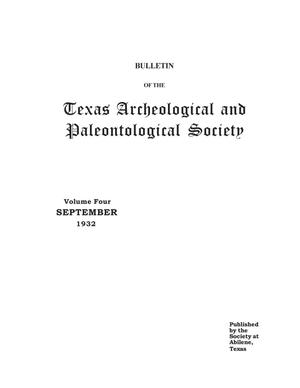 Bulletin of the Texas Archeological and Paleontological Society, Volume 4, September 1932
