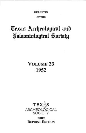 Bulletin of the Texas Archeological and Paleontological Society, Volume 23, September 1952