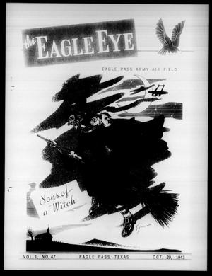 Primary view of object titled 'The Eagle Eye (Eagle Pass Army Air Field, Eagle Pass, Tex.), Vol. 1, No. 47, Ed. 1 Friday, October 29, 1943'.