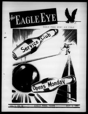 Primary view of object titled 'The Eagle Eye (Eagle Pass Army Air Field, Eagle Pass, Tex.), Vol. 1, No. 43, Ed. 1 Friday, October 1, 1943'.