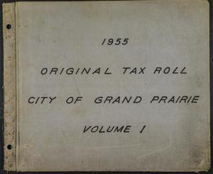 [City of Grand Prairie Tax Roll: 1955, Volume 1]