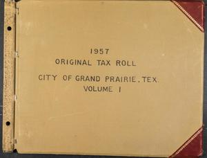 Primary view of object titled '[City of Grand Prairie Tax Roll: 1957, Volume 1]'.