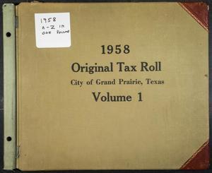 [City of Grand Prairie Tax Roll: 1958, Volume 1]