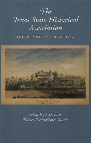Primary view of object titled 'Texas State Historical Association One Hundred and Thirteenth Annual Meeting, 2009'.