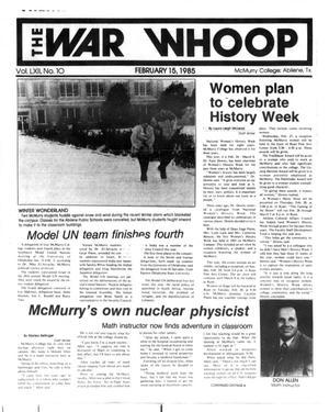 Primary view of object titled 'The War Whoop (Abilene, Tex.), Vol. 62, No. 10, Ed. 1, Friday, February 15, 1985'.