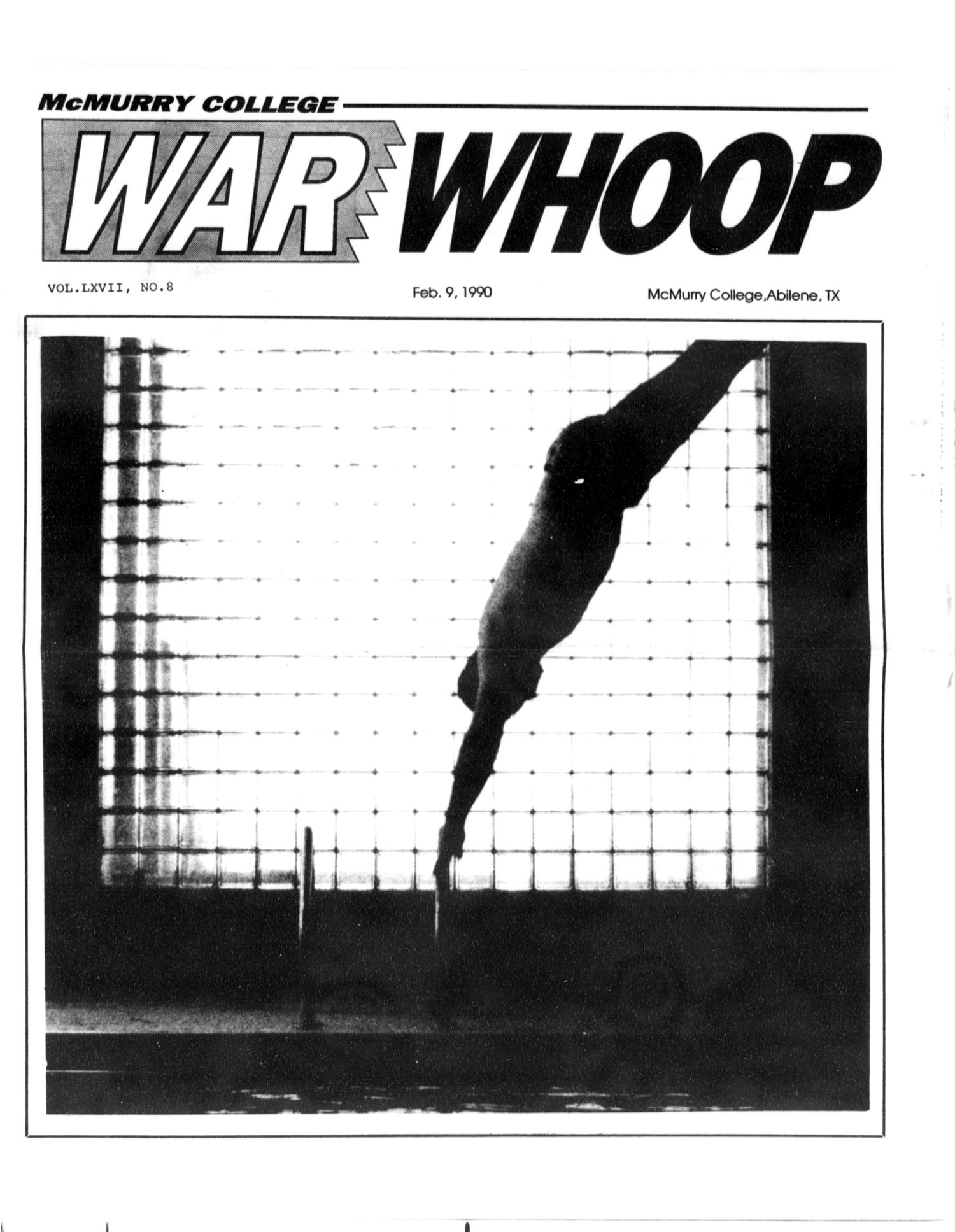 McMurry College War Whoop (Abilene, Tex.), Vol. 67, No. 8, Ed. 1, Friday, February 9, 1990                                                                                                      [Sequence #]: 1 of 8